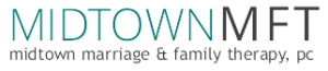 Midtown Marriage and Family Therapy Midtown MFT, NYC counseling